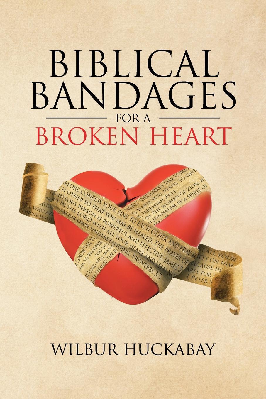 Wilbur Huckabay Biblical Bandages for a Broken Heart who will comfort toffle