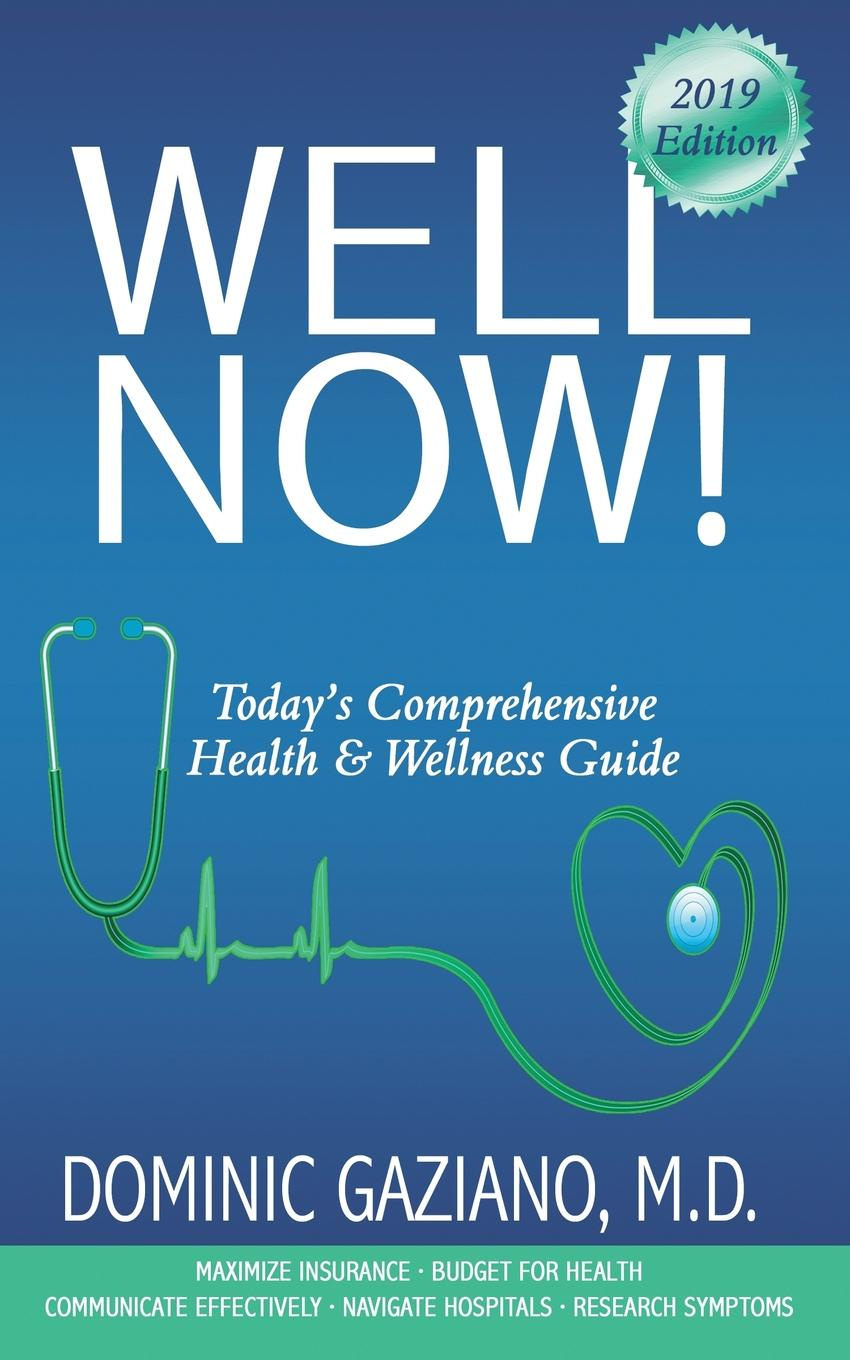Dominic Gaziano Well Now.. Today.s Comprehensive Health . Wellness Guide health insurance and demand for medical care