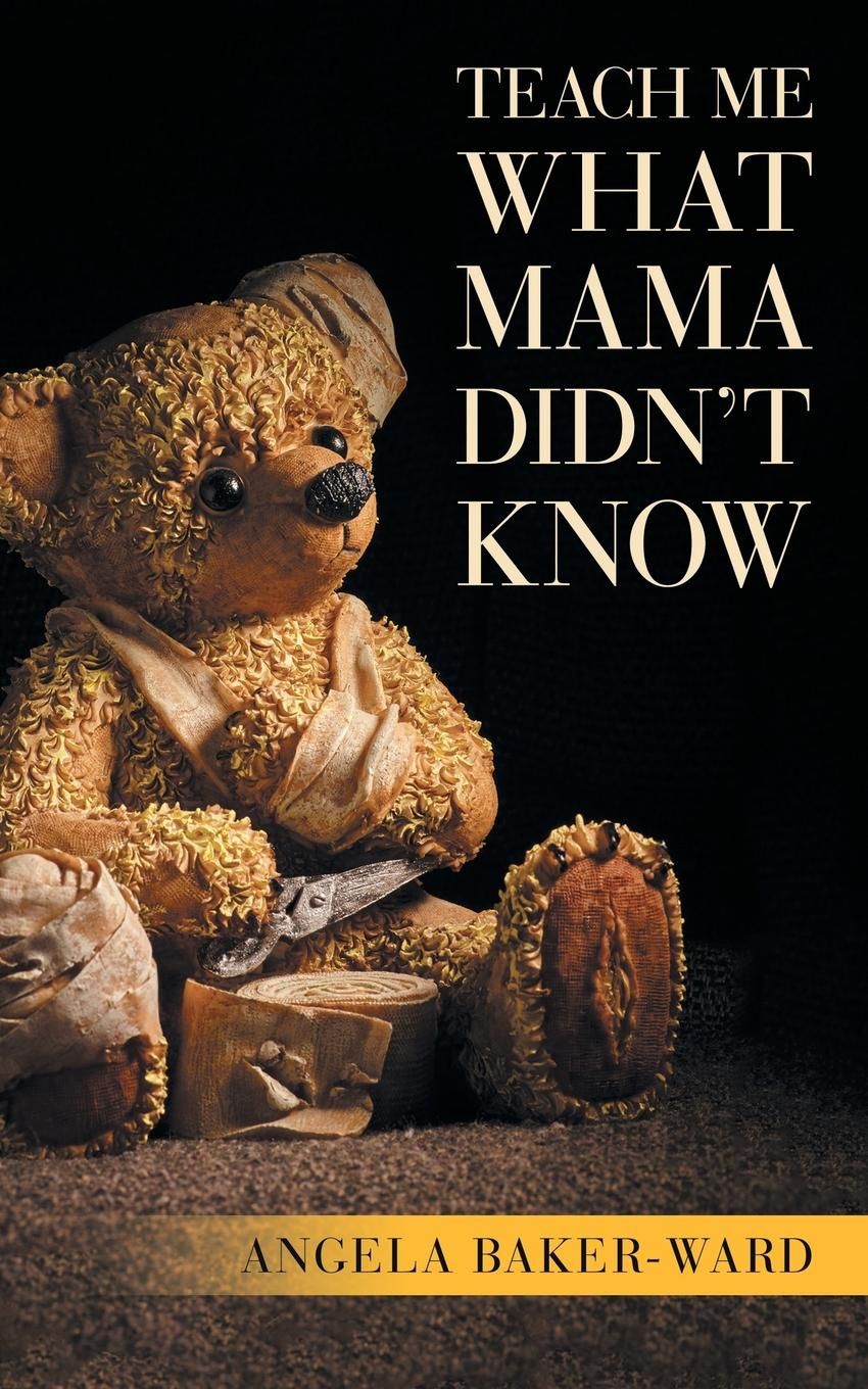 Angela Baker-Ward Teach Me What Mama Didn.T Know meade l t a very naughty girl