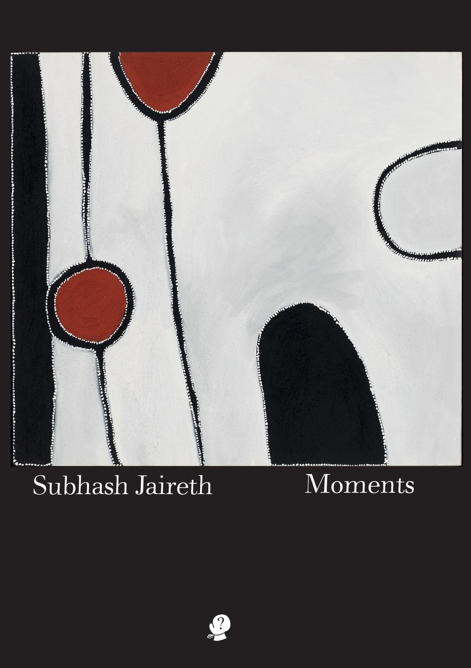 Subhash Jaireth Moments live in the moment