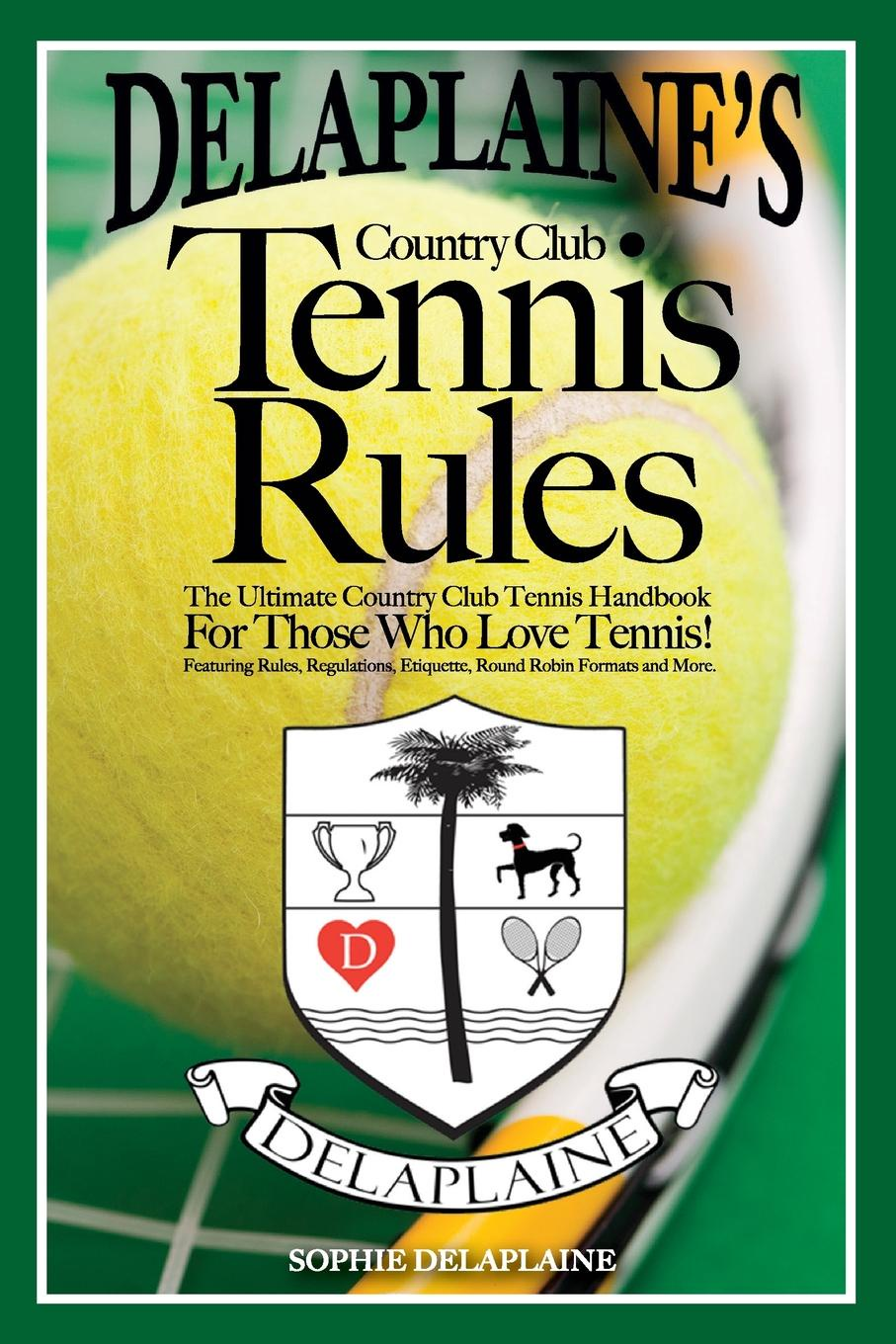 Sophie Delaplaine Delaplaine.s Country Club Tennis Rules sophie and the sibyl