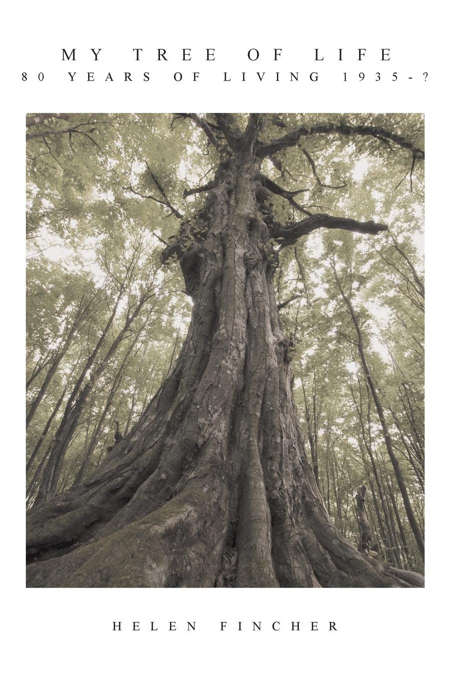 Helen Fincher My Tree of Life. 80 Years of Living 1935-. helen myers r no sanctuary
