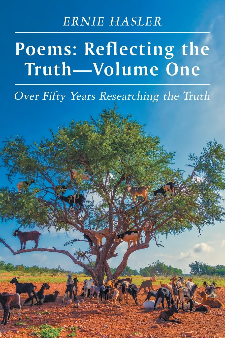 Ernie Hasler Poems. Reflecting the Truth-Volume One: Over Fifty Years Researching the Truth цены