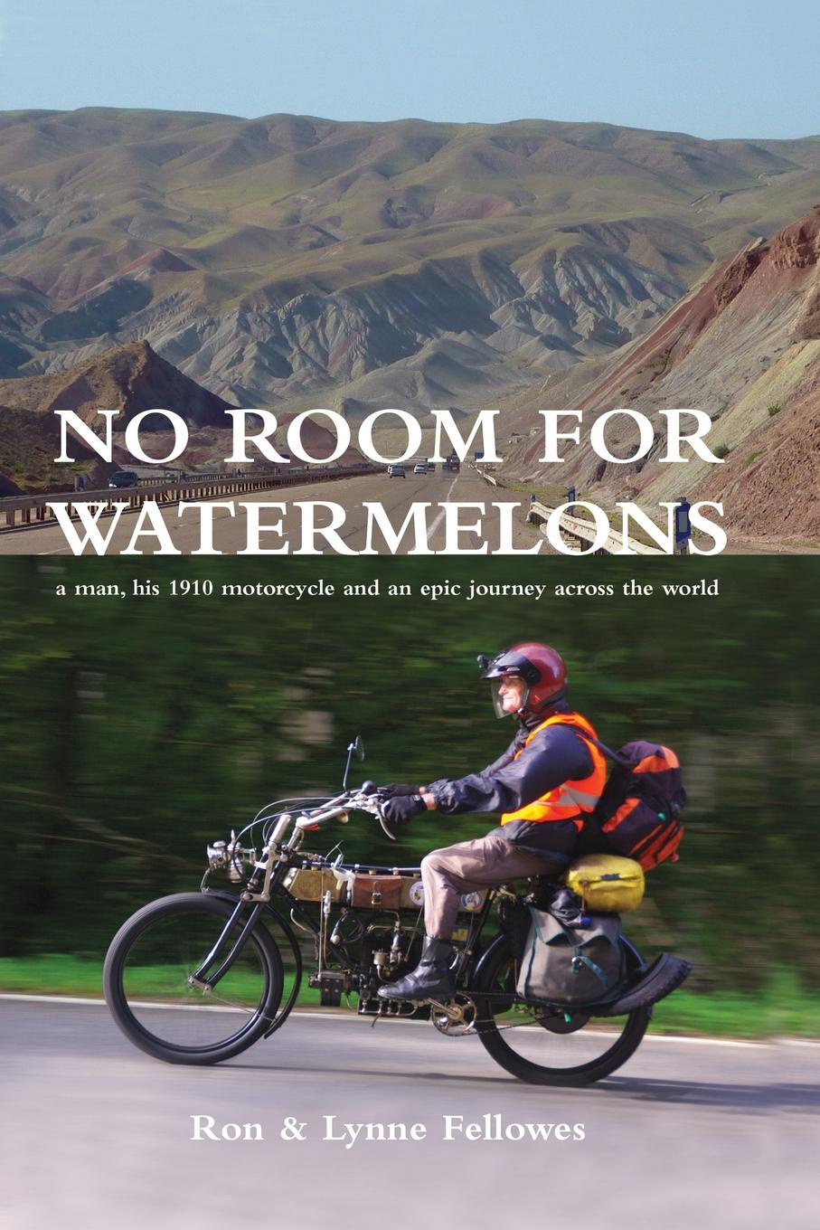 Ron Fellowes, Lynne Fellowes No Room for Watermelons ron s big mission