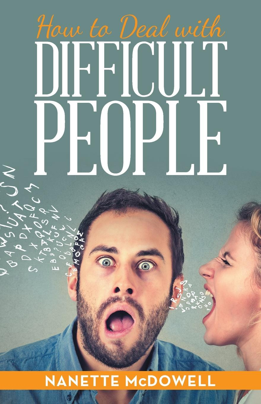цены Nanette McDowell How to Deal with Difficult People