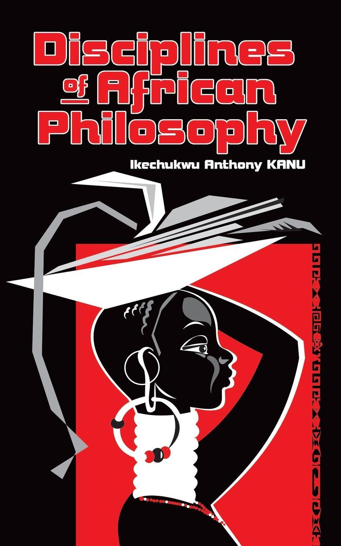 цены на Ikechukwu Anthony Kanu Disciplines of African Philosophy  в интернет-магазинах