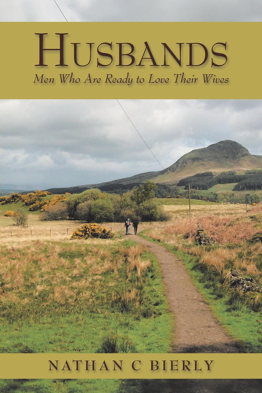 Nathan C Bierly Husbands. Men Who Are Ready to Love Their Wives the monocle guide to better living