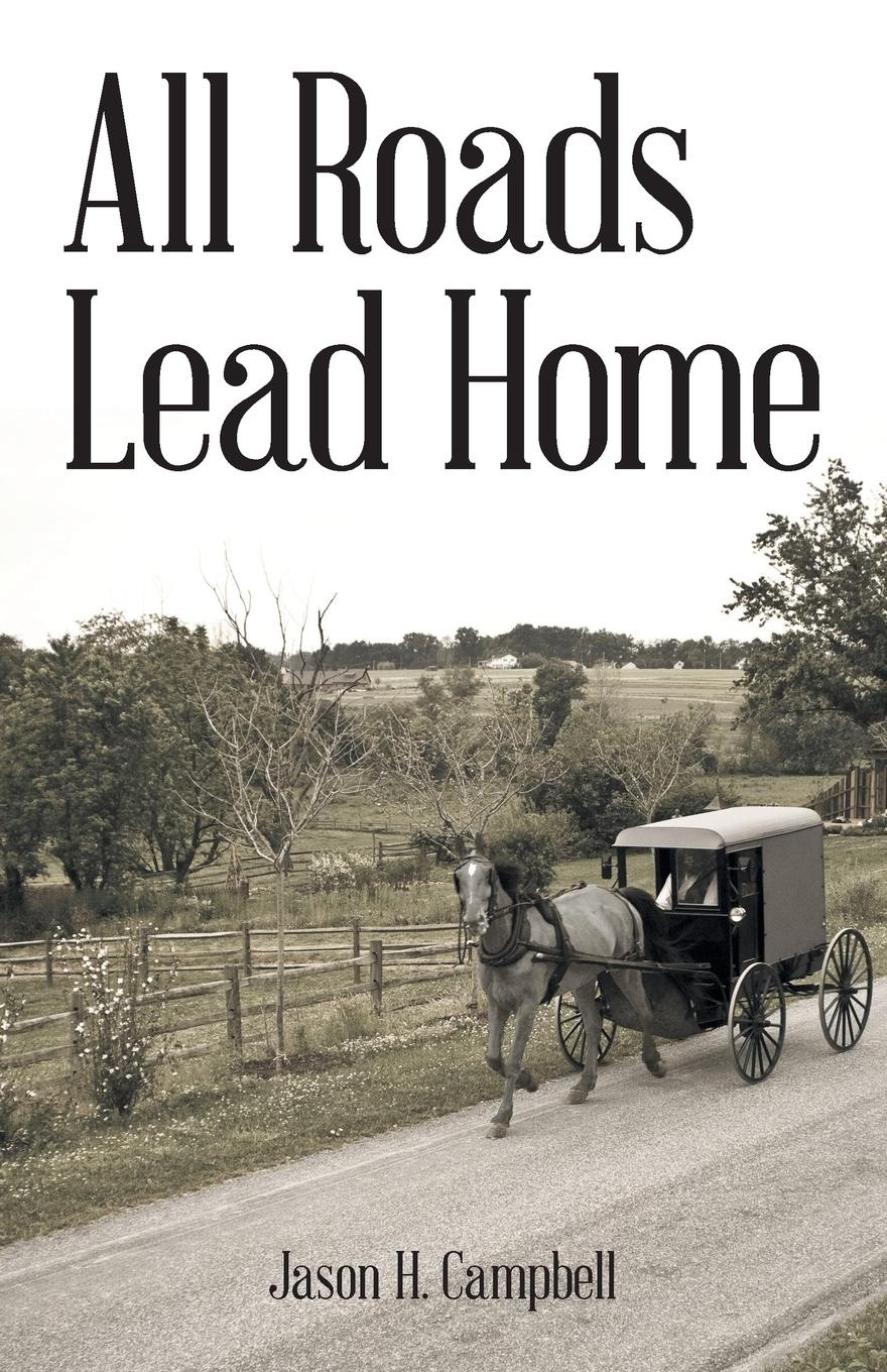 Jason H. Campbell All Roads Lead Home