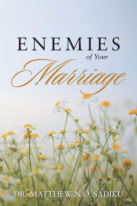 Dr. Matthew N.O. Sadiku Enemies of Your Marriage arranged marriage