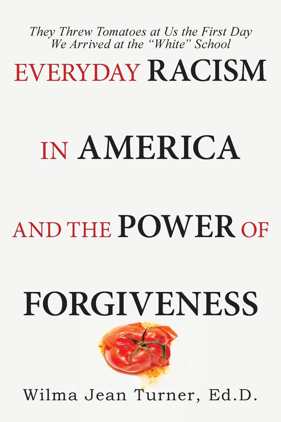 Wilma Jean Turner Ed.D. Everyday Racism in America and the Power of Forgiveness ten commandments of working in a hostile environment