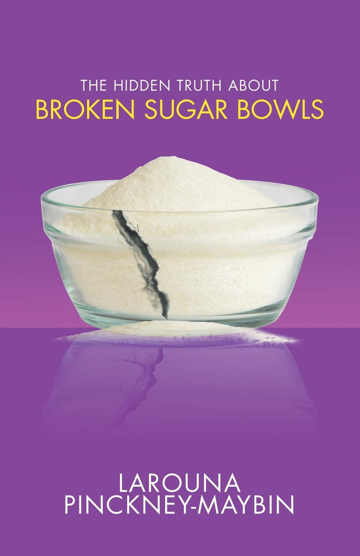 Larouna Pinckney-Maybin The Hidden Truth About Broken Sugar Bowls