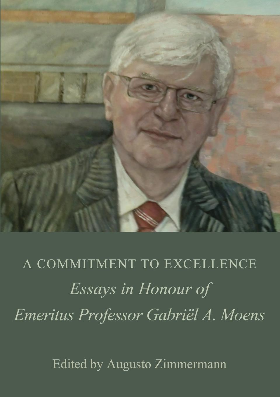 A COMMITMENT TO EXCELLENCE. Essays in Honour of Emeritus Professor Gabriel A. Moens nicholas sunday constitutional law constitutionalism and democracy