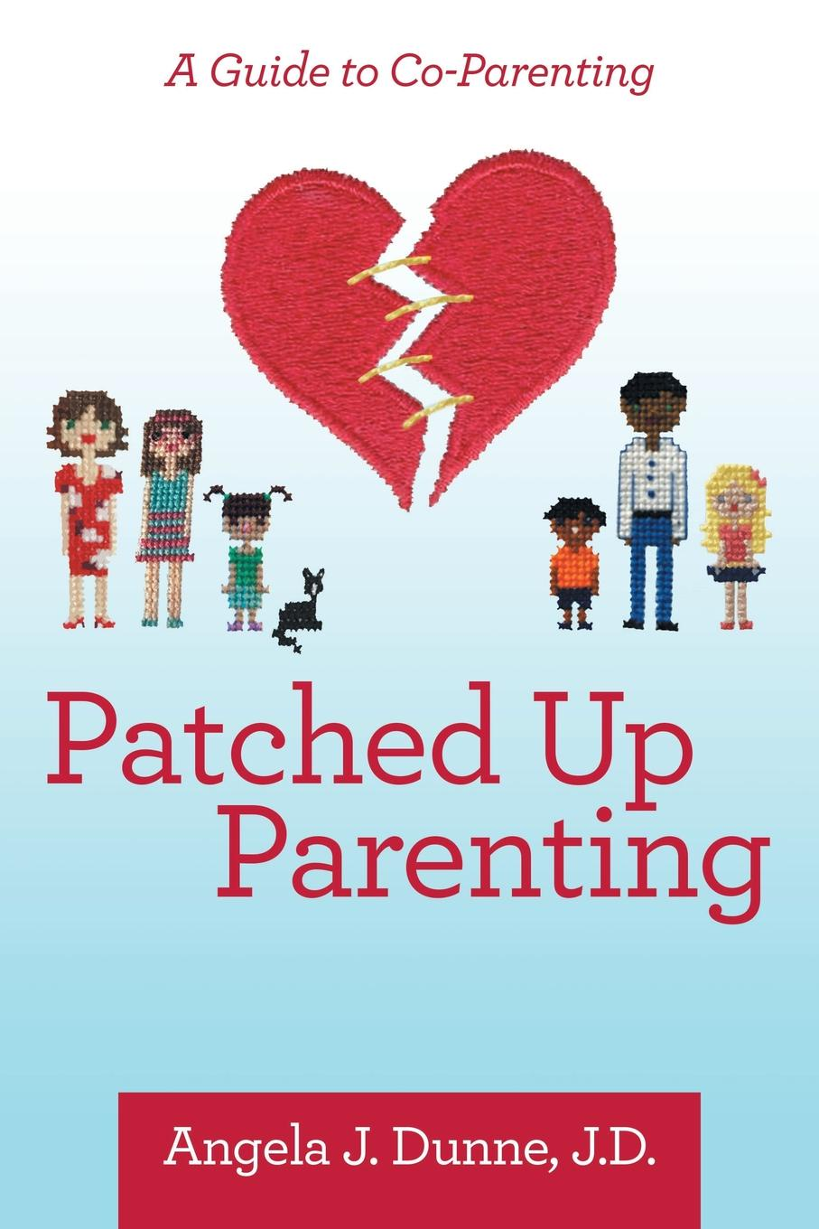Angela J. Dunne J.D. Patched up Parenting. A Guide to Co-Parenting pocket patched zipper up faux patent skirt
