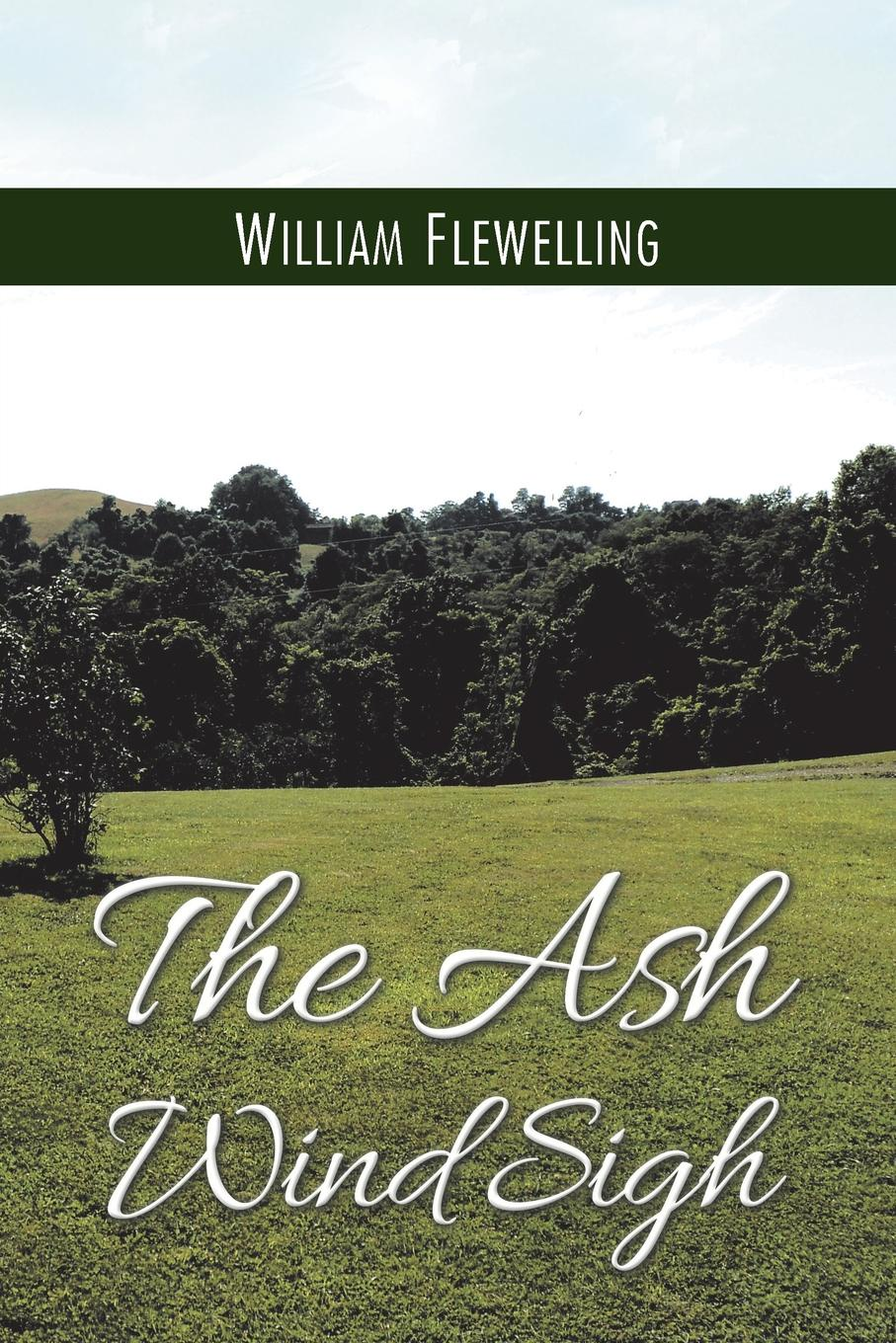 William Flewelling The Ash Wind Sigh autumn lee collected poems