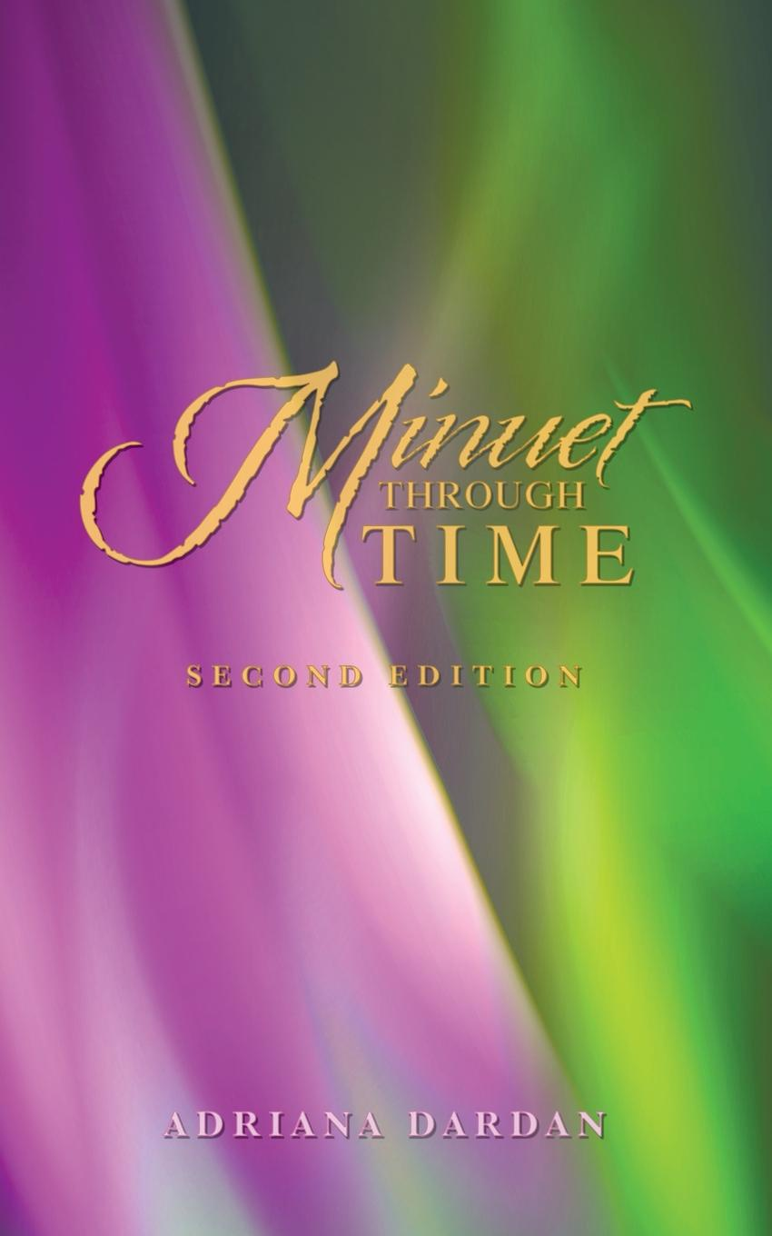 Adriana Dardan Minuet Through Time. Second Edition the eye of the world the wheel of time book 2 chinese edition 400 page