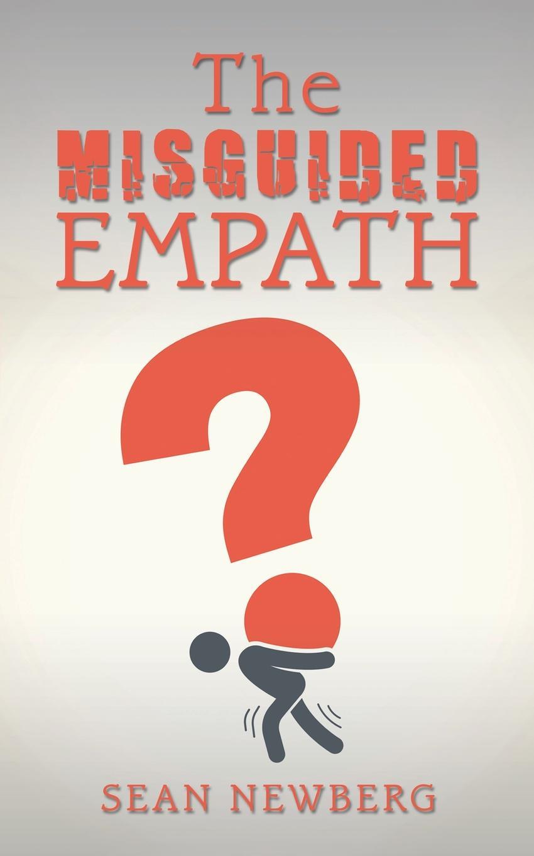 цена Sean Newberg The Misguided Empath онлайн в 2017 году