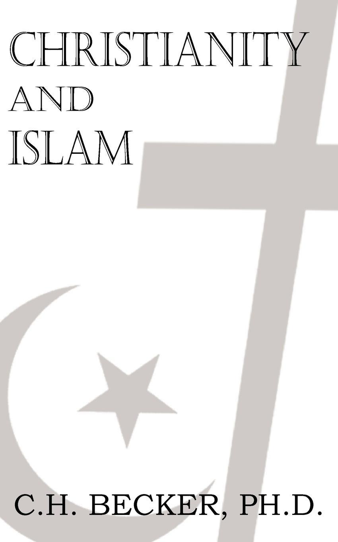 купить C. H. Becker, H. J. Chaytor Christianity and Islam по цене 802 рублей