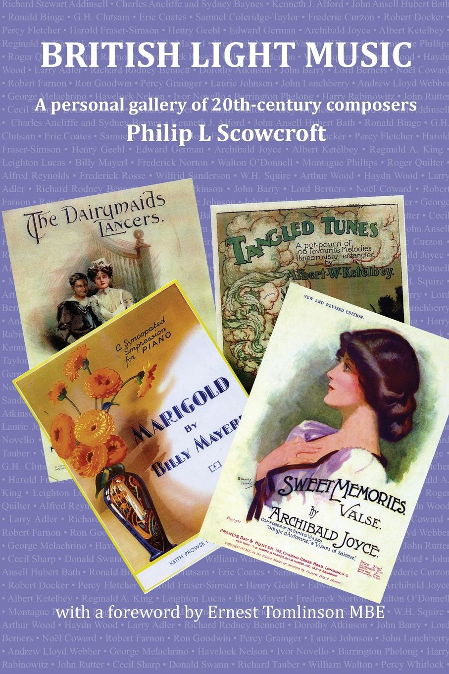 Philip L. Scowcroft. British Light Music, a Personal Gallery of 20th Century Composers.