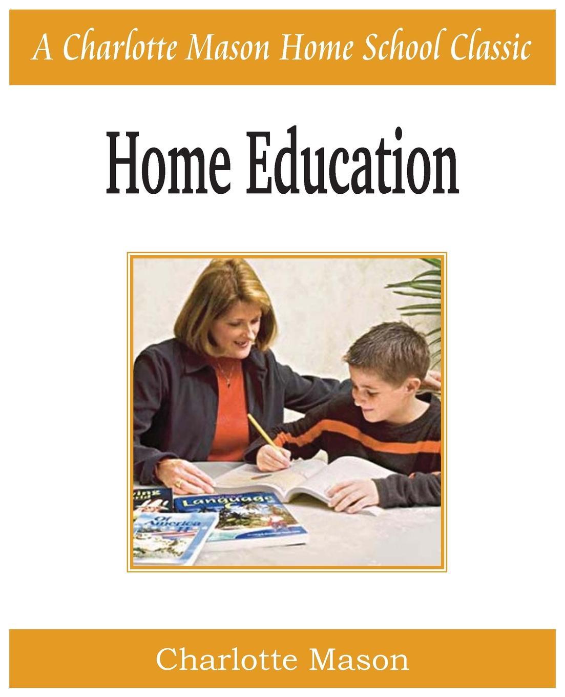 Charlotte Mason Home Education. Charlotte Mason Homeschooling Series, Vol. 1 mason s woman rites бермуды