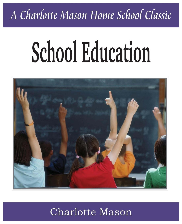 Charlotte Mason School Education. Charlotte Mason Homeschooling Series, Vol. 3 mason s woman rites бермуды