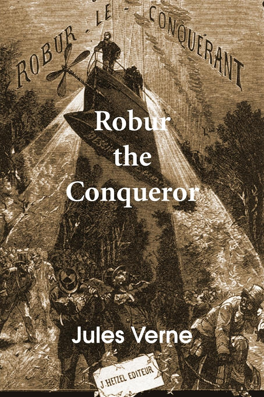 Jules Verne Robur the Conqueror more than a conqueror