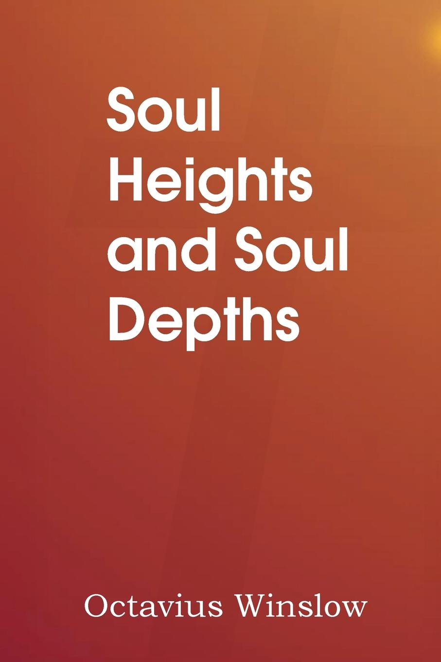 Octavius Winslow Soul Heights and Soul Depths the soul of a chef