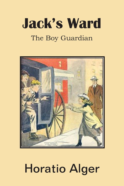 Horatio Jr. Alger Jack.s Ward, the Boy Guardian margaret way claiming his child