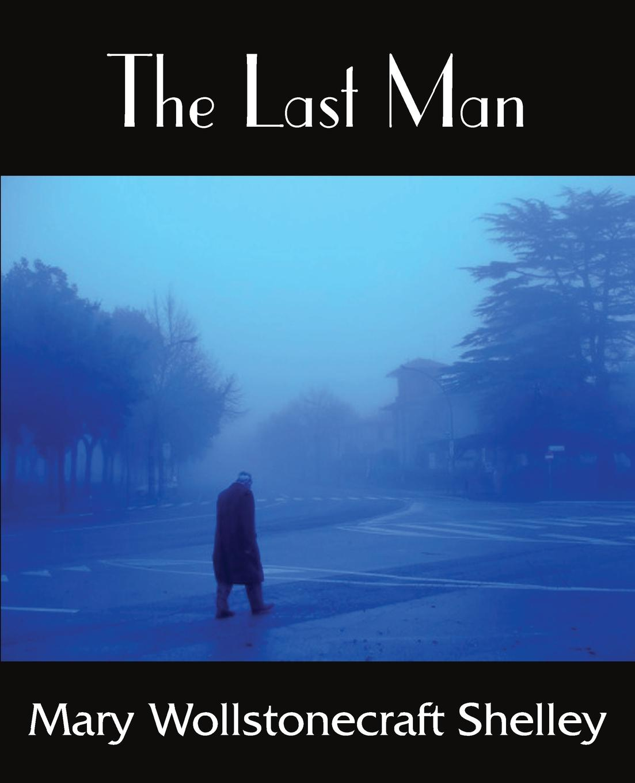 Mary Shelley The Last Man apocalyptic fiction
