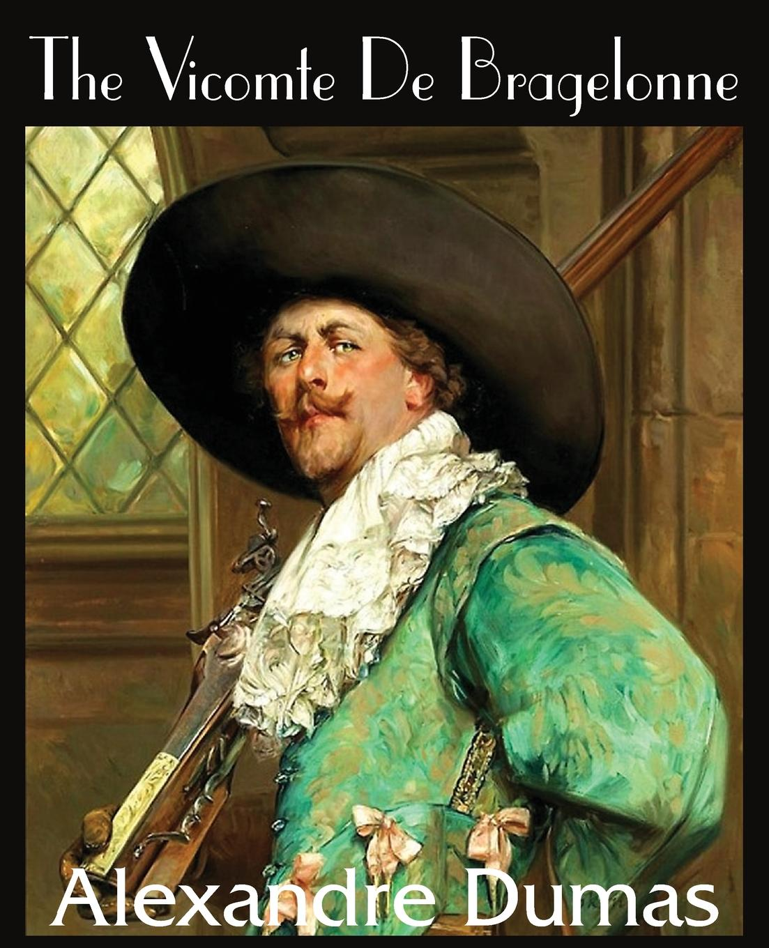 Александр Дюма The Vicomte de Bragelonne александр дюма the she wolves of machecoul to which is added the corsican brothers volume 2