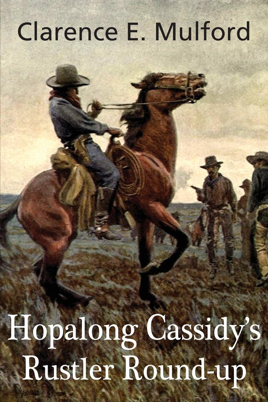 Clarence E. Mulford Hopalong Cassidy.s Rustler Round-Up brenda harlen once and again