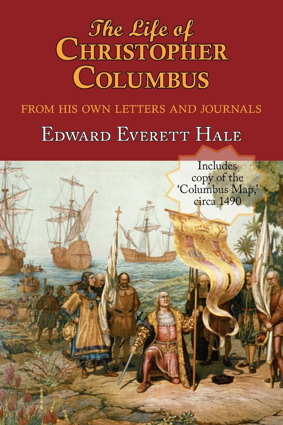 цена Edward Everett Hale The Life of Christopher Columbus. with Appendices and the Colombus Map, Drawn Circa 1490 in the Workshop of Bartolomeo and Christopher Columbus in Lis в интернет-магазинах
