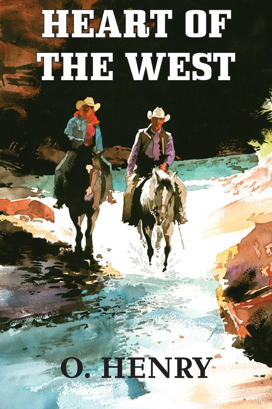 O. Henry Heart of the West henry o collected tales iii the sleuths witches loaves pride of the cities