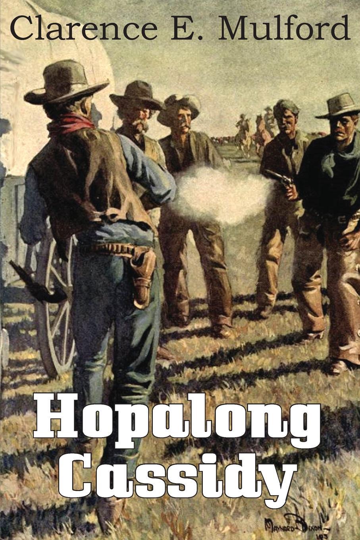 Clarence E. Mulford Hopalong Cassidy e wharton sanctuary and the long run