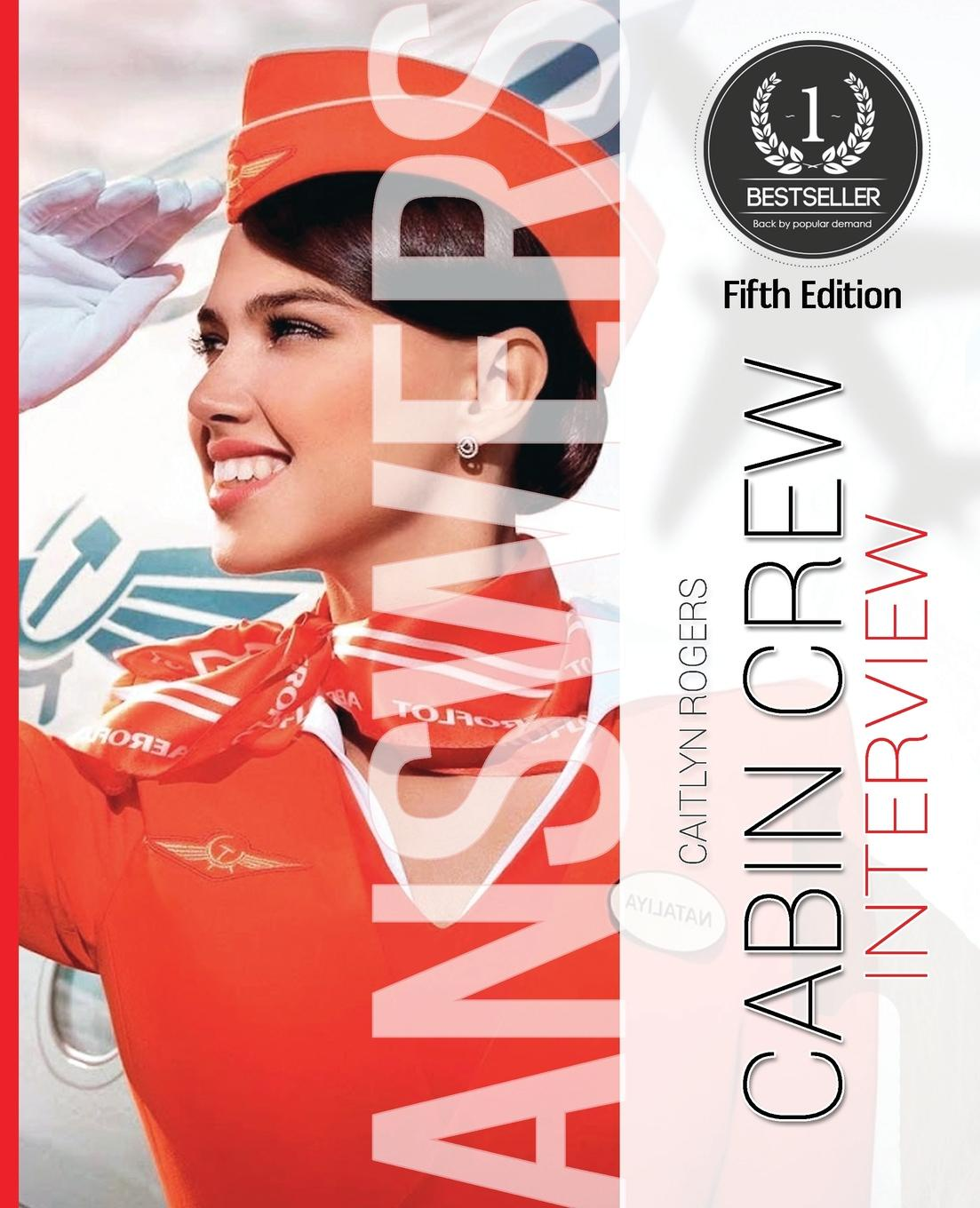 Caitlyn Rogers Cabin Crew Interview Questions . Answers. Pass The Final Interview With Ease how2become cabin crew interview questions and answers sample interview questions and answers for the cabin crew interview