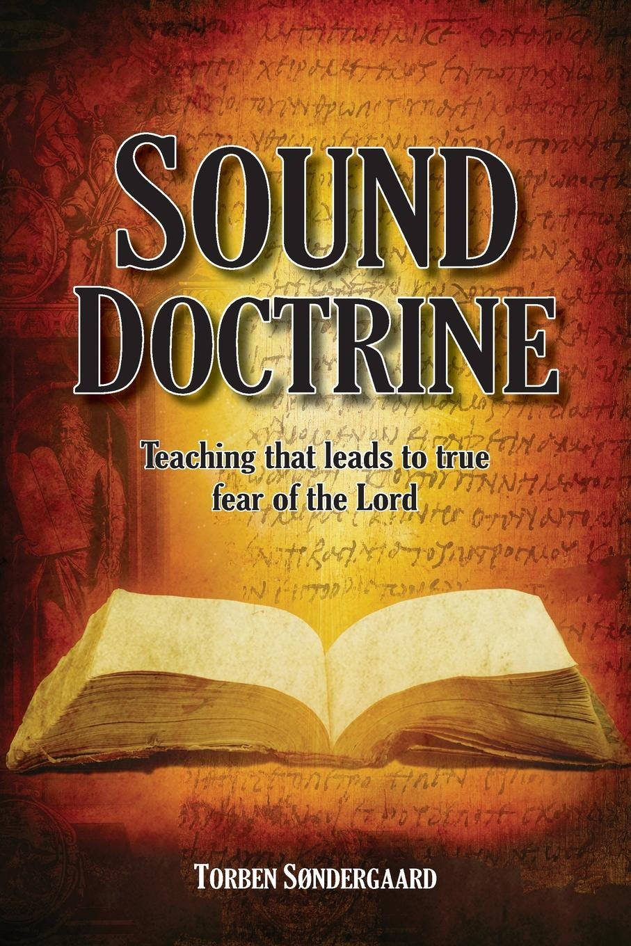 Torben Søndergaard Sound Doctrine. Teaching that leads to true fear of the Lord marta perry sound of fear