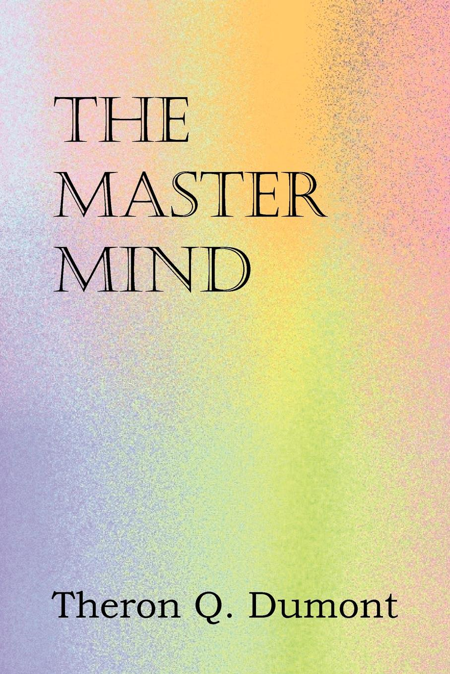 Theron Q. Dumont The Master Mind the master of shilden