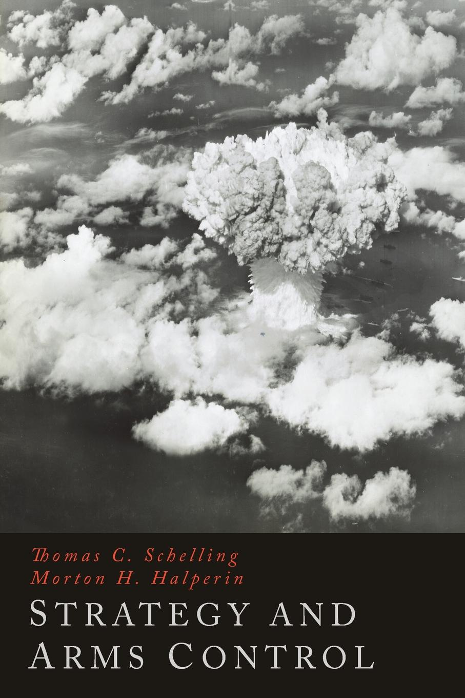 Thomas C. Schelling, Morton H. Halperin Strategy and Arms in the arms of an angel