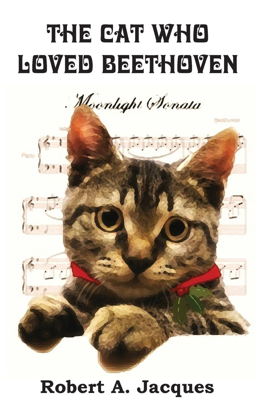 Robert A. Jacques The Cat Who Loved Beethoven the eyes of the cat