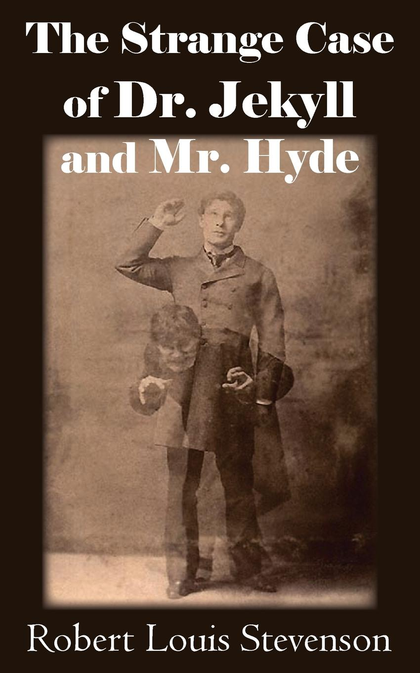 Stevenson Robert Louis The Strange Case of Dr. Jekyll and Mr. Hyde philip j carraher the jekyll and hyde syndrome