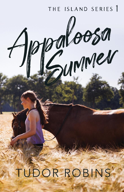 Книга Appaloosa Summer. Tudor Robins