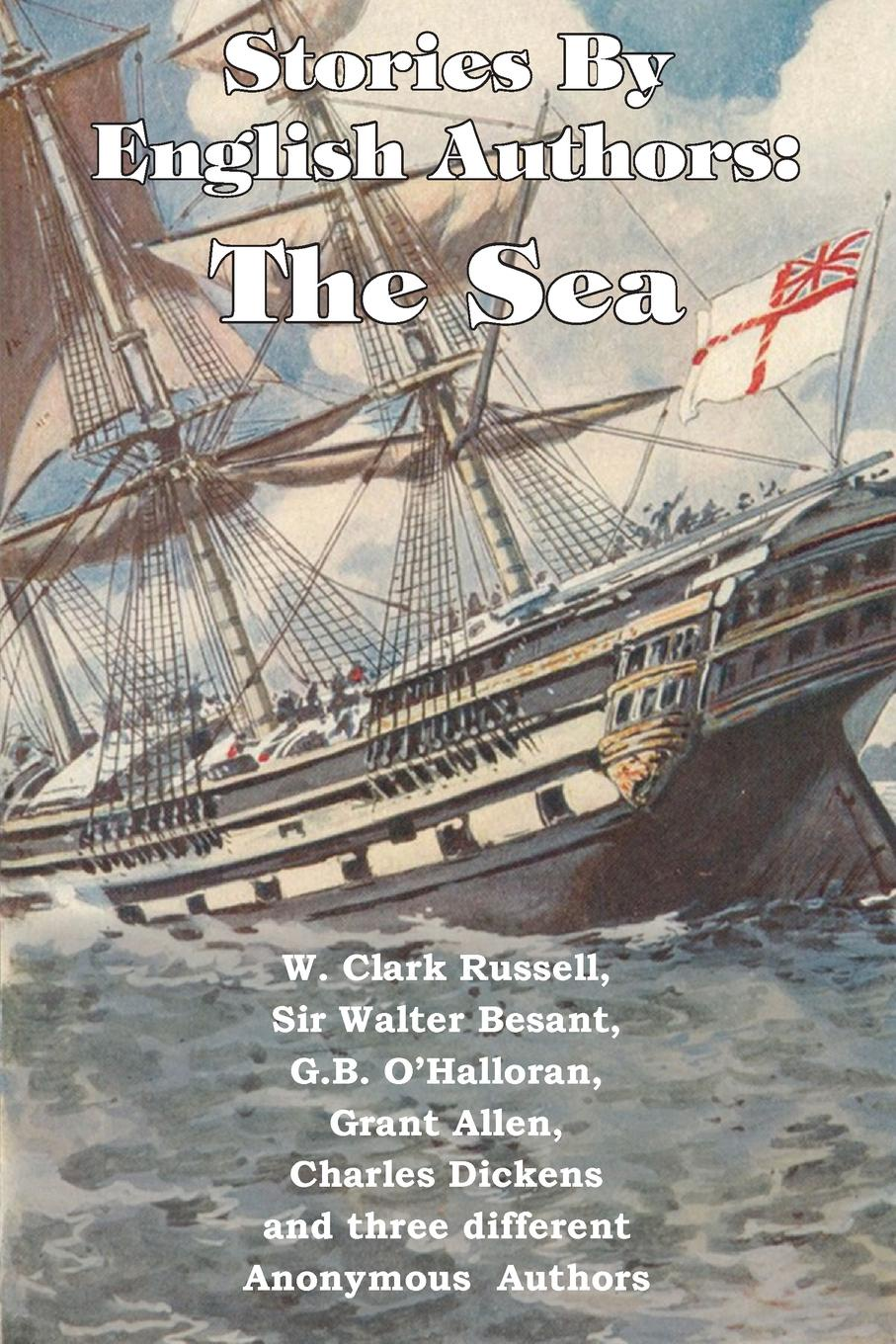 W. Clark Russell, Чарльз Диккенс, G. B. O'Halloran Stories by English Authors. The Sea stoker b the mystery of the sea