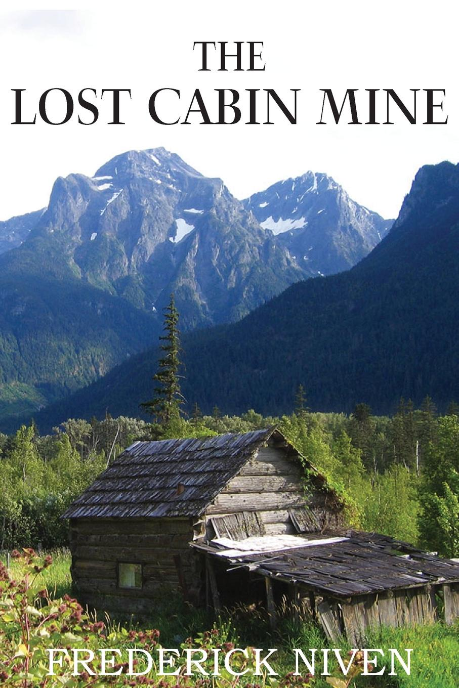 Frederick Niven The Lost Cabin Mine хасбулатов р и экономика 10 класс профильный уровень учебник
