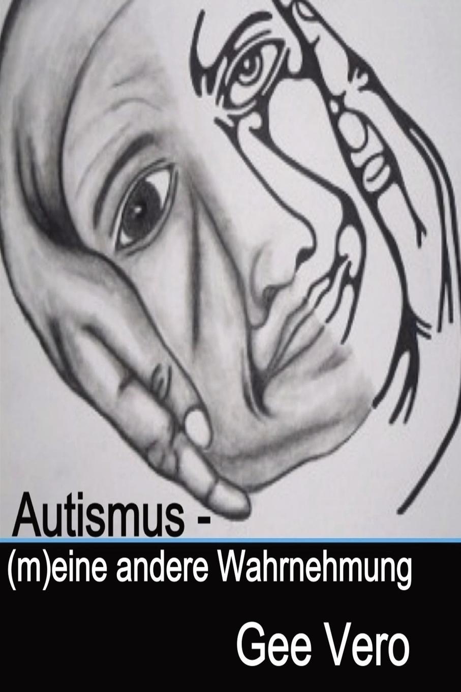 Gee Vero Autismus - (M)Eine Andere Wahrnehmung menschen a2 testtrainer mit cd