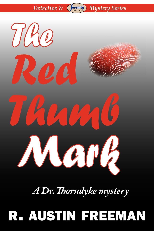 R. Austin Freeman The Red Thumb Mark richard austin freeman the uttermost farthing