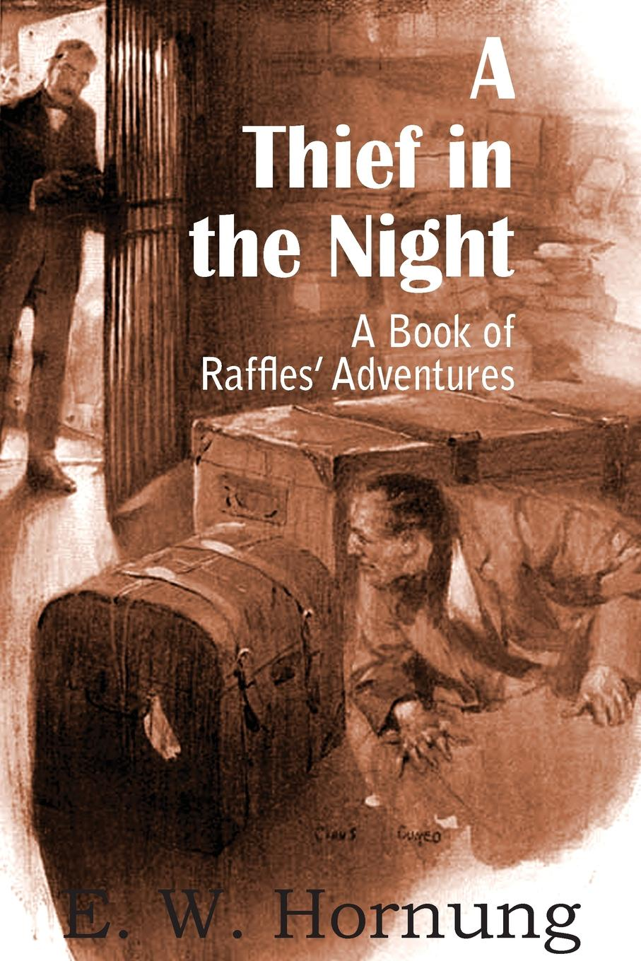 E. W. Hornung A Thief in the Night. A Book of Raffles. Adventures j redmerski a the edge of never the edge of always 2 book collection