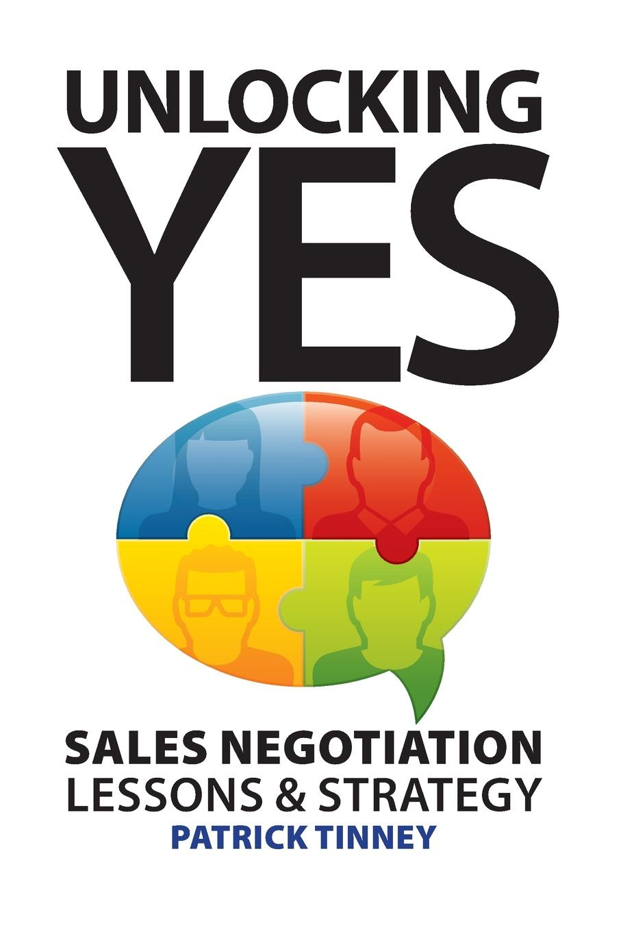 Patrick Tinney Unlocking Yes. Sales Negotiation Lessons . Strategy eric hehman success and succession unlocking value power and potential in the professional services and advisory space