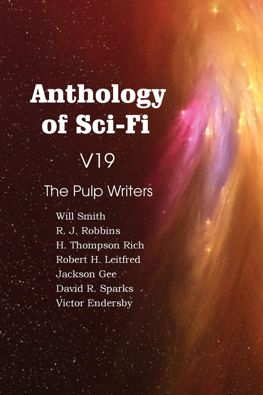 H. Thompson Rich, David R. Sparks, Will Smith Anthology of Sci-Fi V19, the Pulp Writers r j richards living rich