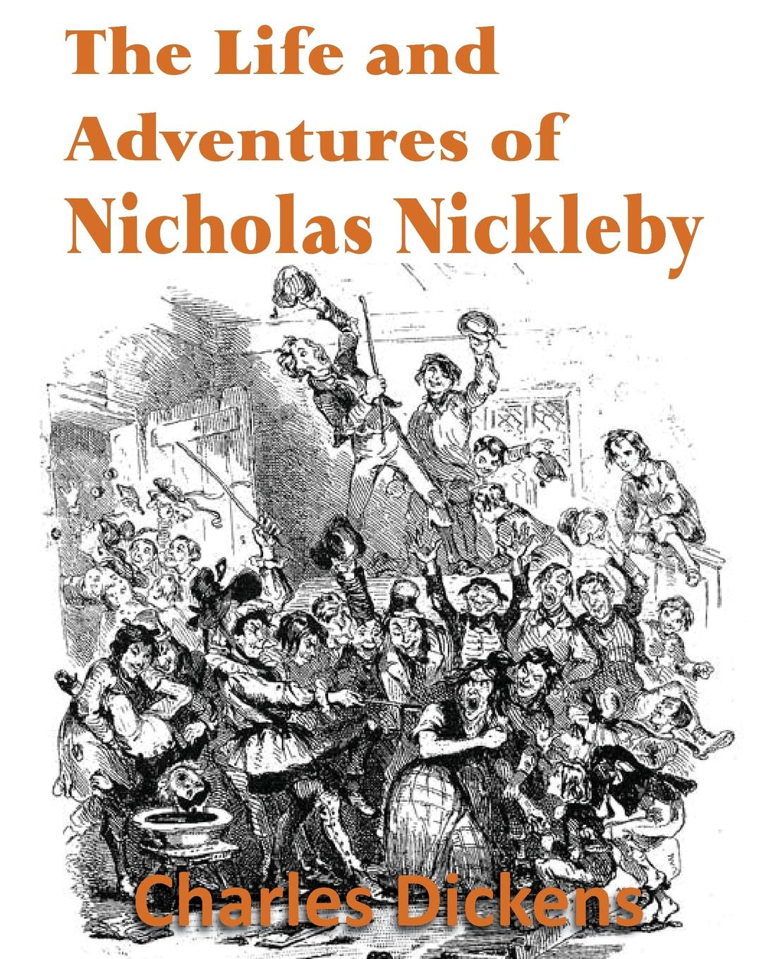 Чарльз Диккенс The Life and Adventures of Nicholas Nickleby nicholas nickleby comprehension and vocabulary workbook level 6