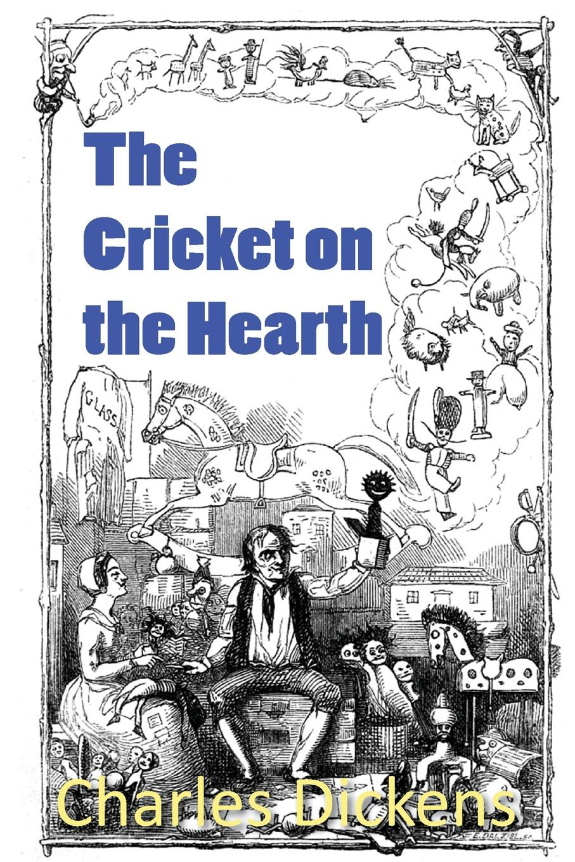 Чарльз Диккенс The Cricket on the Hearth dickens c christmas stories the cricket on the hearth рождественские истории сверчок за очагом на англ яз