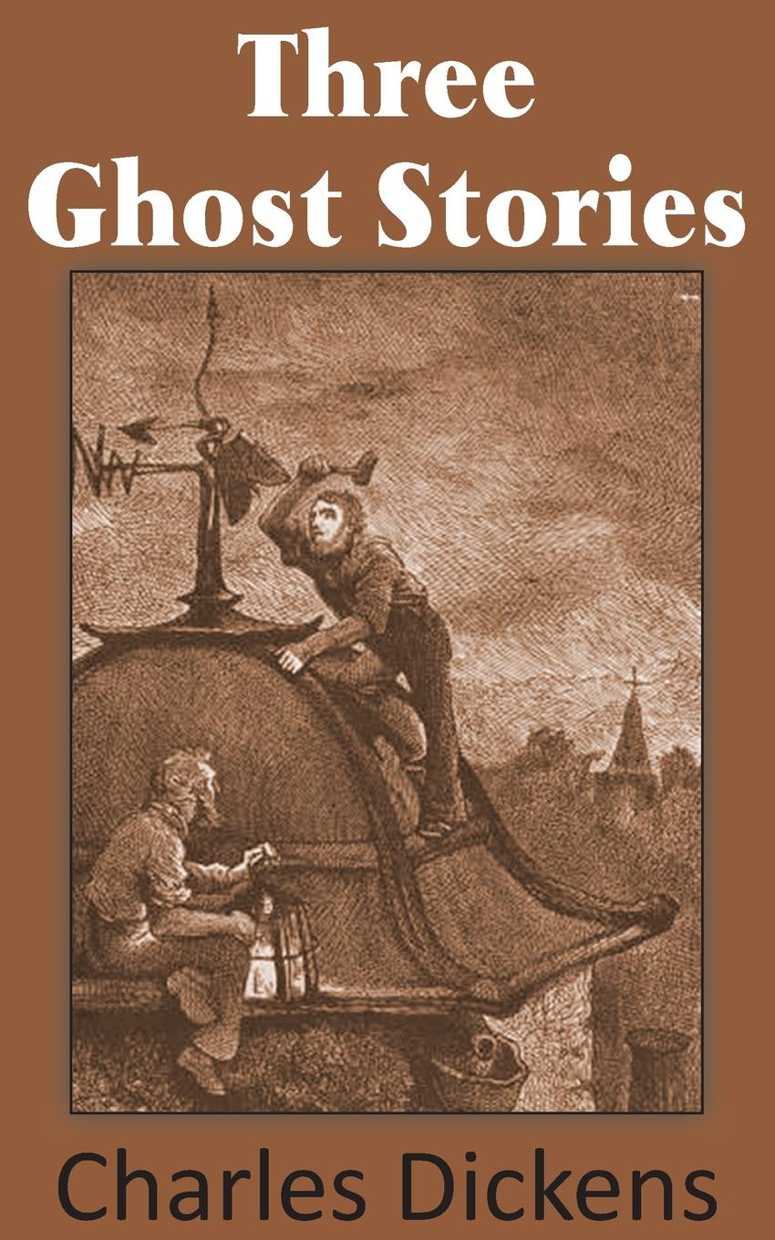 Чарльз Диккенс Three Ghost Stories